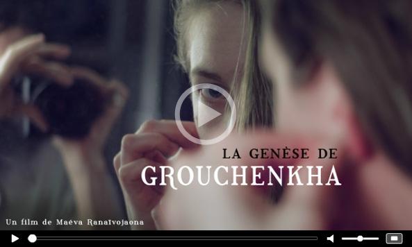 Projet : la genèse de Grouchenkha